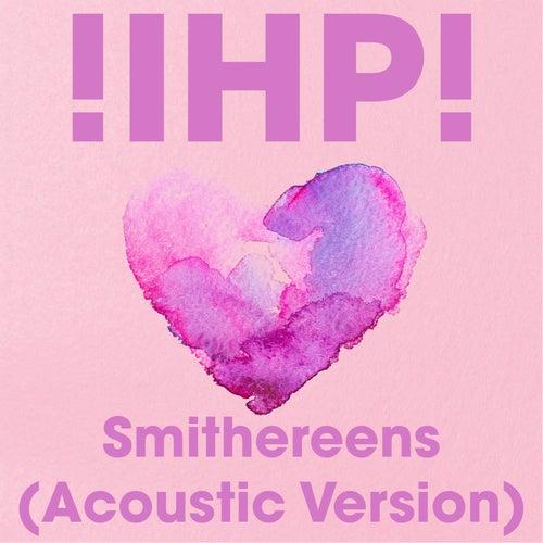 Smithereens (Acoustic) de !Ihatepink!
