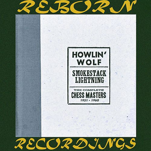 Smokestack Lightning The Complete Chess Masters 1951-1960, Vol.2 (HD Remastered) de Howlin' Wolf