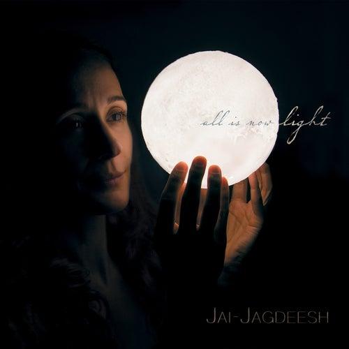 All is Now Light de Jai-Jagdeesh