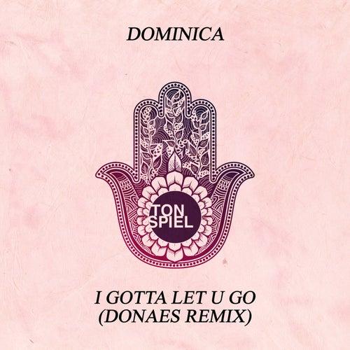 I Gotta Let U Go (DONAES Remix) von Dominica