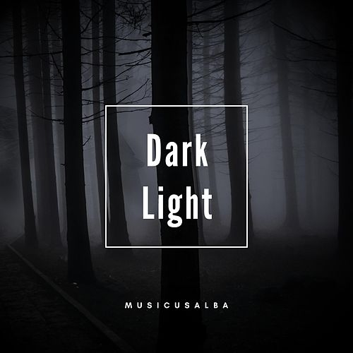 Dark Light von Musicusalba