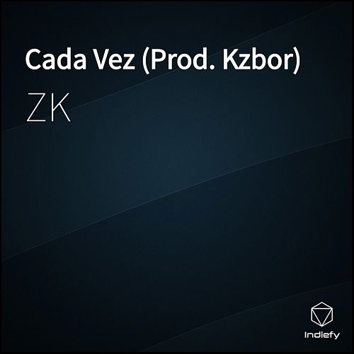 Cada Vez by Zk