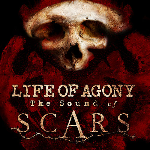 The Sound of Scars by Life Of Agony