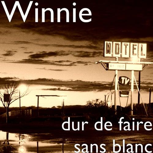Dur De Faire Sans Blanc von Winnie