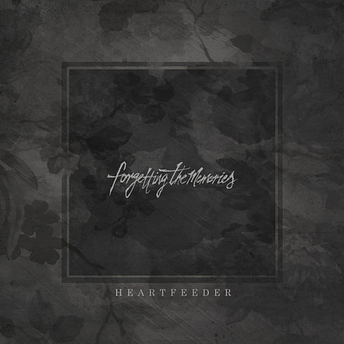 Heartfeeder by Forgetting The Memories