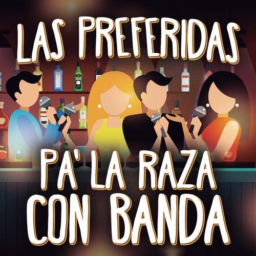 Las Preferidas Pa´ La Raza Con Banda de Various Artists