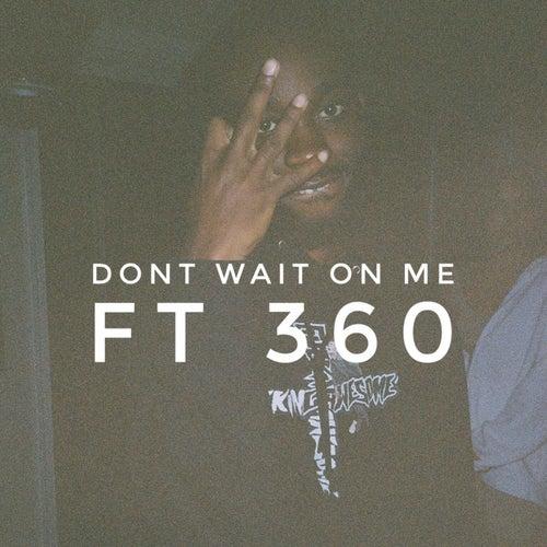 Dont Wait On Me de 7wiggy