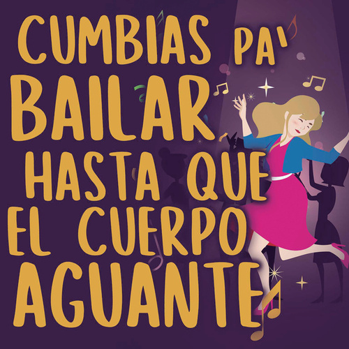 Cumbias Pa´ Bailar Hasta Que El Cuerpo Aguante by Various Artists