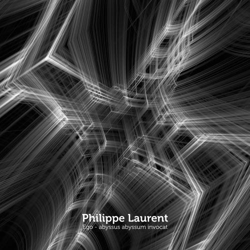 Ego - abyssus abyssum invocat de Philippe Laurent