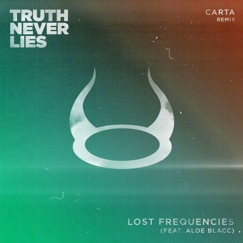 Truth Never Lies (Carta Remix) von Lost Frequencies