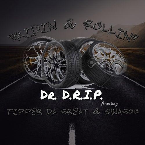 Ridin & Rollin by Dr. Drip