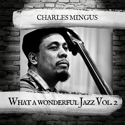 What a wonderful Jazz Vol. 2 by Charles Mingus