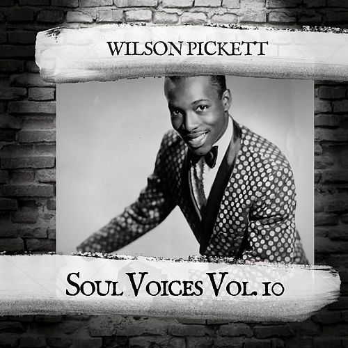 Soul Voices Vol. 10 von Wilson Pickett