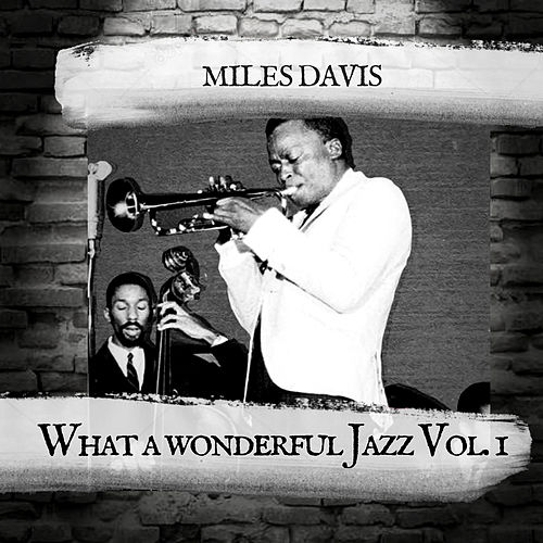 What a wonderful Jazz Vol. 1 by Miles Davis