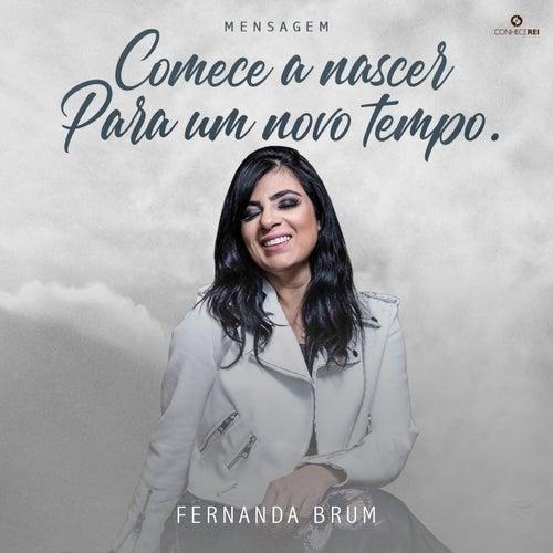 Mensagem: Comece a Nascer para um Novo Tempo (Ao Vivo) de Fernanda Brum