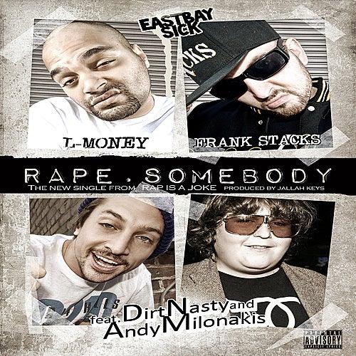 Rape Somebody - Single by Eastbaysick
