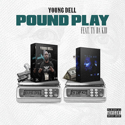 Pound Play by Young Dell