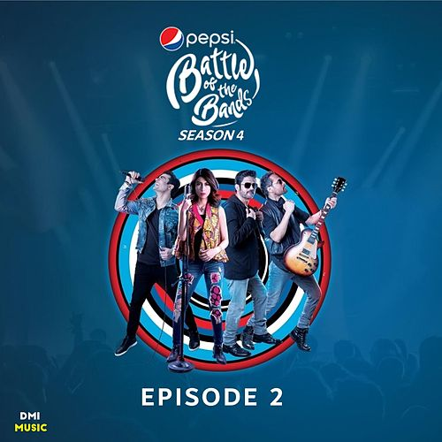 Pepsi Battle of the Bands Season 4: Episode 2 by Various Artists