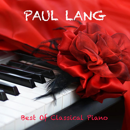 Best Of Classical Piano Music - Essentials van Paul Lang