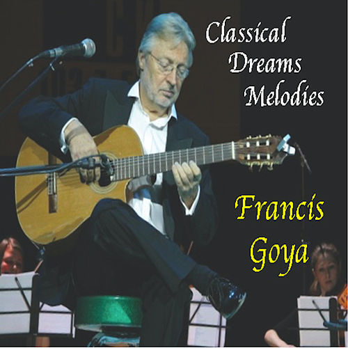 Classical Dreams Melodies by Francis Goya