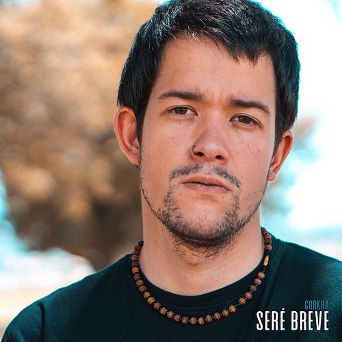 Seré Breve by Gorkha
