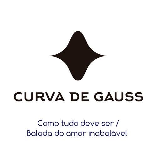 Balada do Amor Inabalável de Curva de Gauss