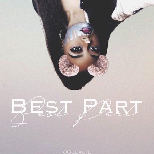 Best Part by OGLexcie