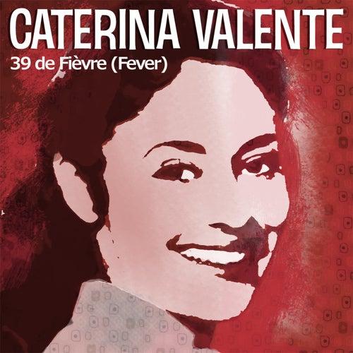 39 de Fièvre (Fever) von Caterina Valente