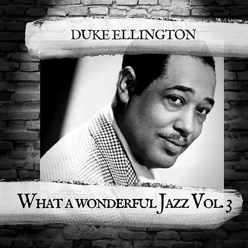 What a wonderful Jazz Vol. 3 by Duke Ellington