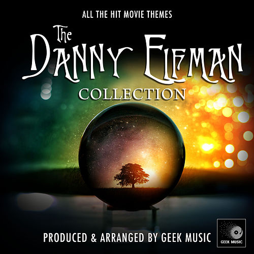 The Danny Elfman Collection by Geek Music