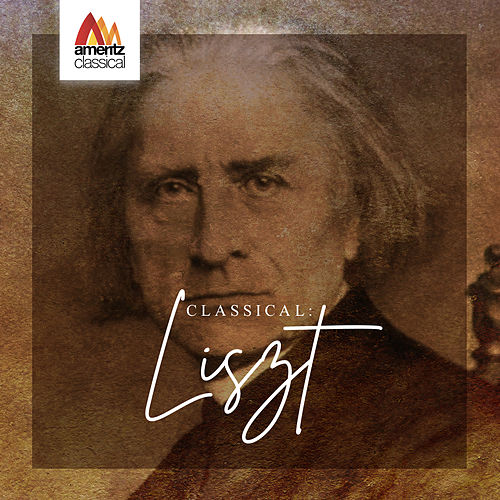 Classical: Liszt by Various Artists