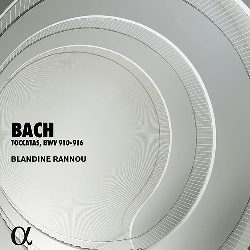 Bach: Toccatas, BWV 910-916 (Alpha Collection) by Blandine Rannou
