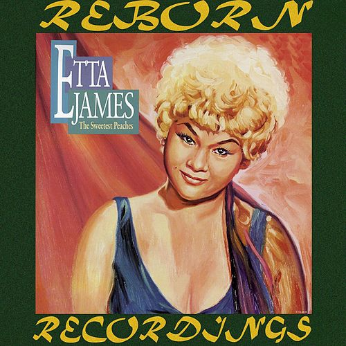The Sweetest Peaches The Chess Years, Pt. 1 (HD Remastered) von Etta James