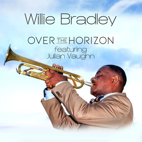 Over The Horizon by Willie Bradley