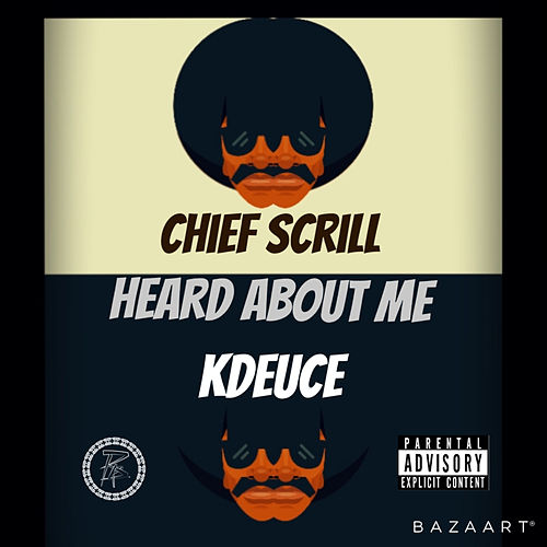 Heard About Me (feat. KDeuce) de Chief Scrill
