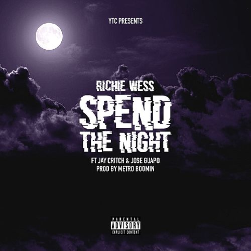 Spend The Night (feat. Jay Critch & Jose Guapo) de Richie Wess