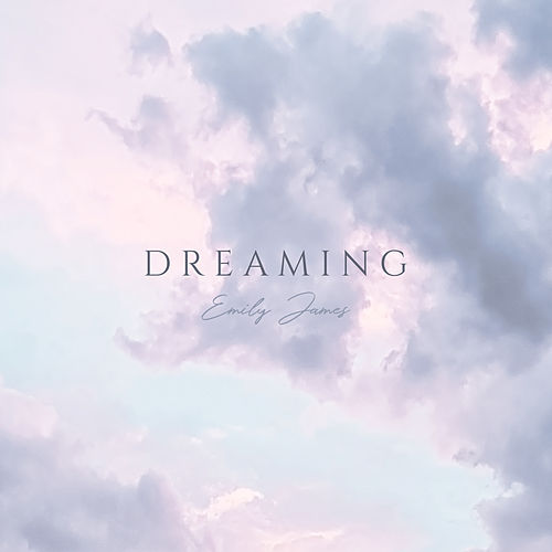 Dreaming by Emily James