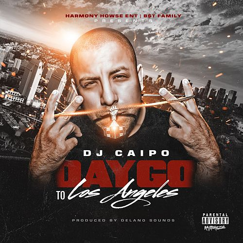 Daygo to Los Angeles by Dj Caipo