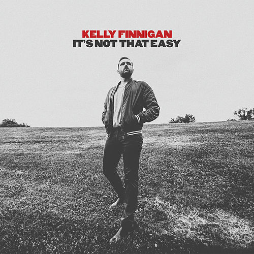 It's Not That Easy by Kelly Finnigan
