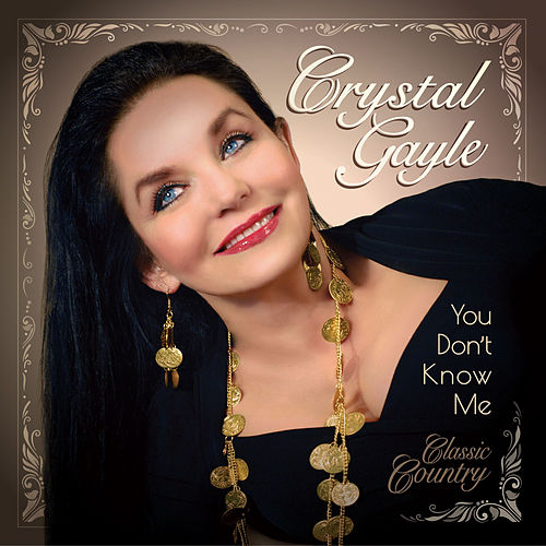 You Don't Know Me by Crystal Gayle