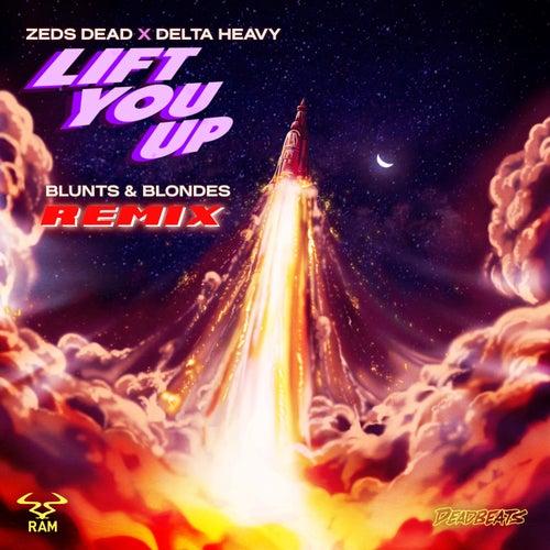 Lift You Up (Blunts & Blondes Remix) by Zeds Dead