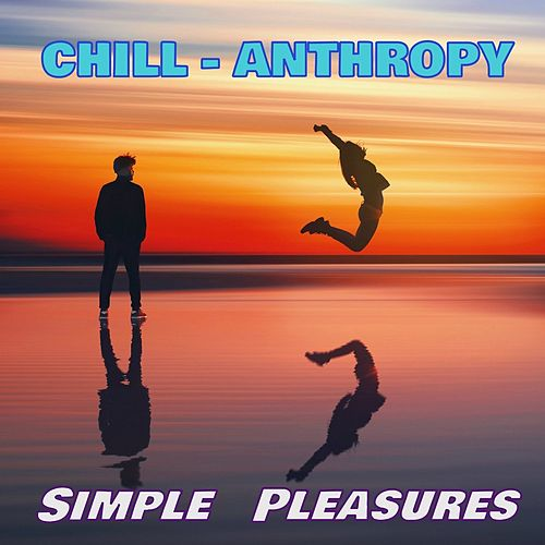 Simple Pleasures by Chill-Anthropy