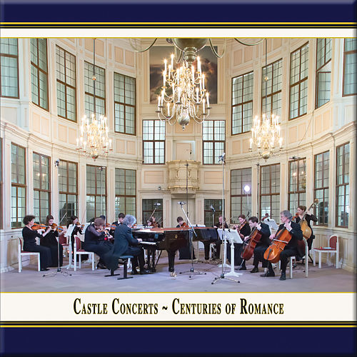 Castle Concerts: Centuries of Romance (Live) by Various Artists