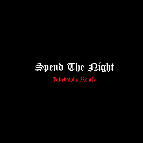 Spend The Night (Jukebawks Remix) von Otis Reed