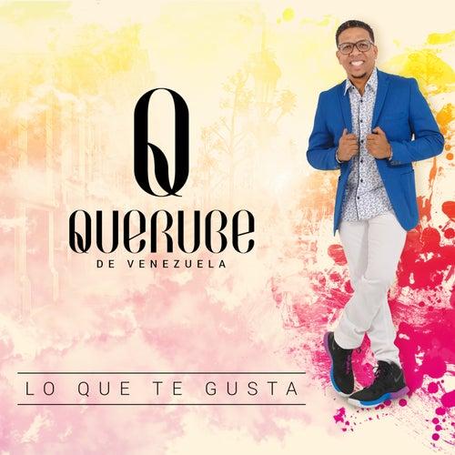 Lo que te gusta by Querube de Venezuela