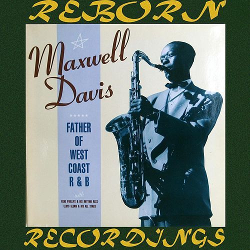 Father of West Coast R&B (HD Remastered) by Maxwell Davis