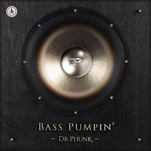 Bass Pumpin' by Dr Phunk