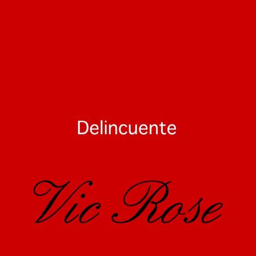 Delincuente de Vic Rose