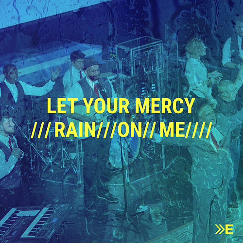 Let Your Mercy Rain on Me by The Elim Arrival