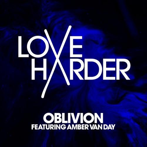 Oblivion by Love Harder